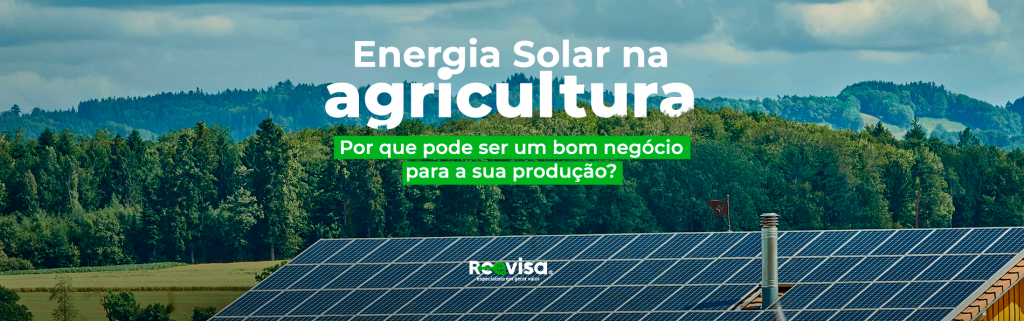 Por que investir em energia solar na agricultura é um bom negócio