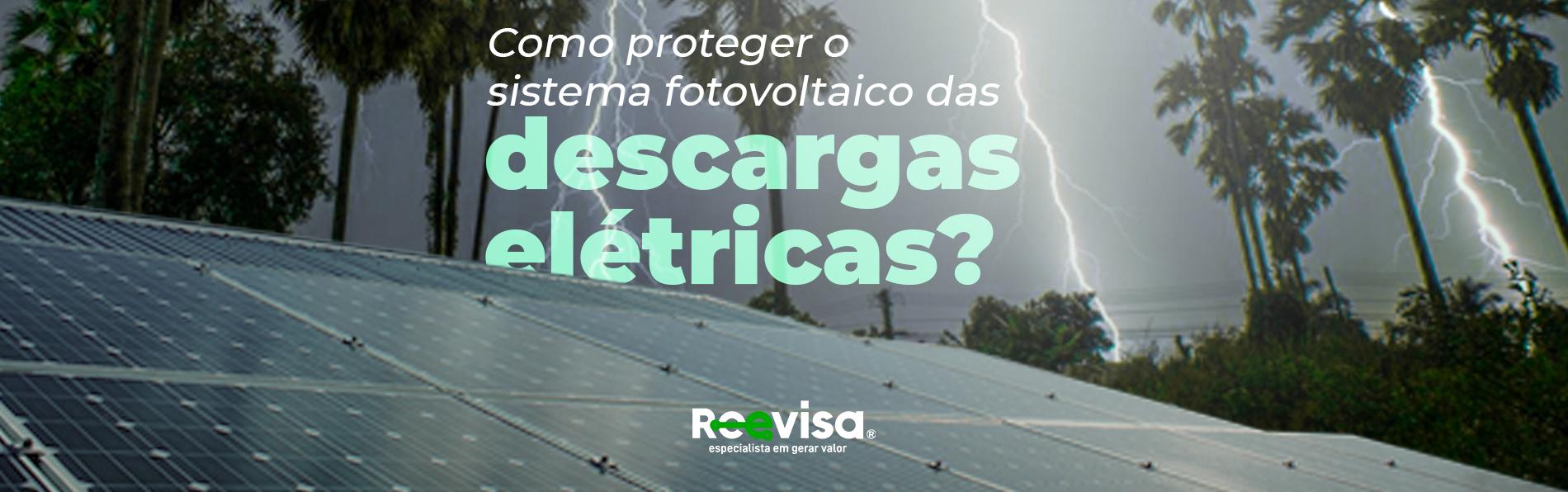 Sistema fotovoltaico: como proteger de descargas elétricas