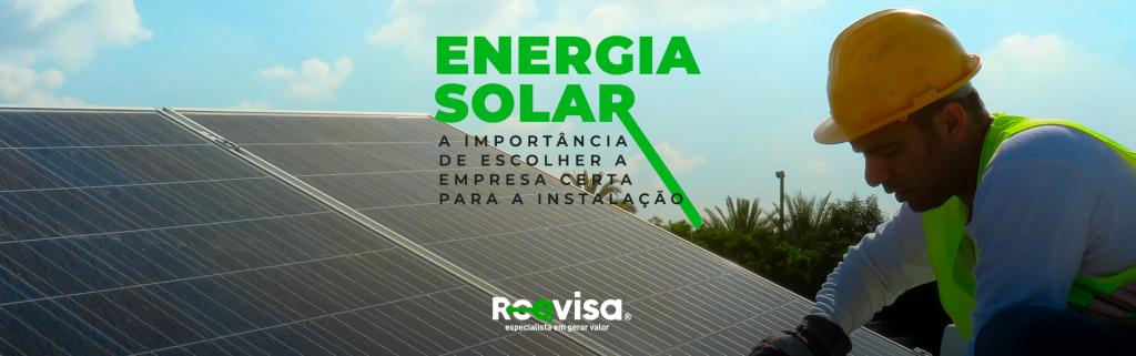 Energia solar: saiba escolher a empresa de instalação