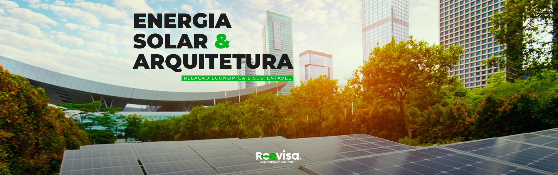 Energia solar e arquitetura: economia e sustentabilidade
