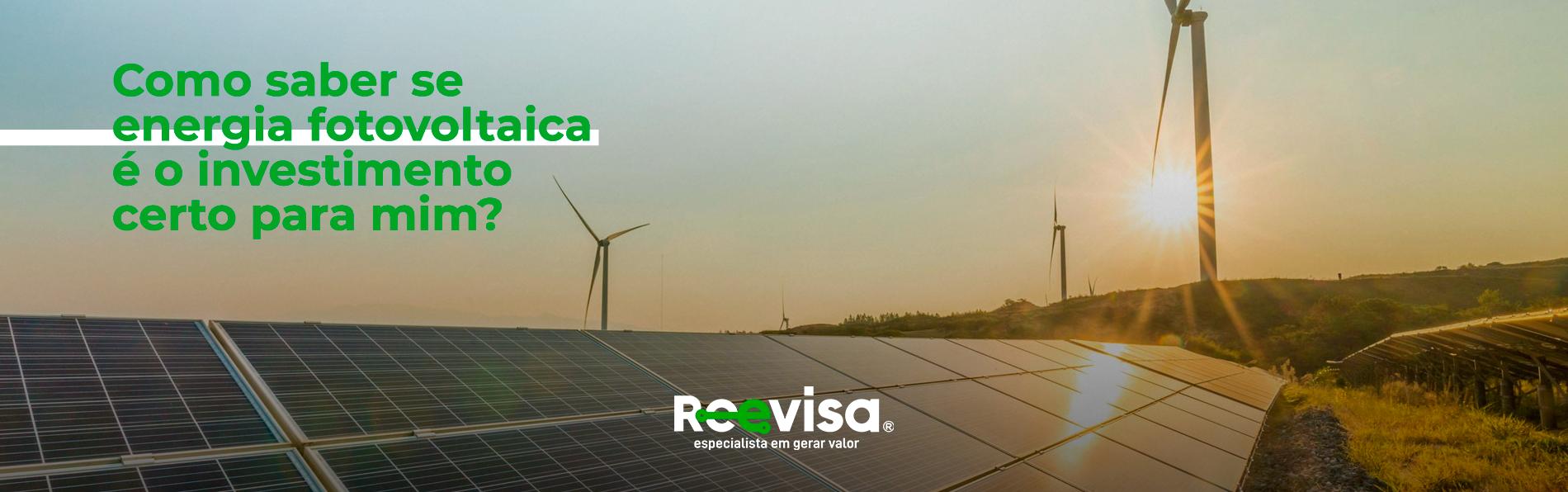 Energia fotovoltaica é o investimento certo para mim?