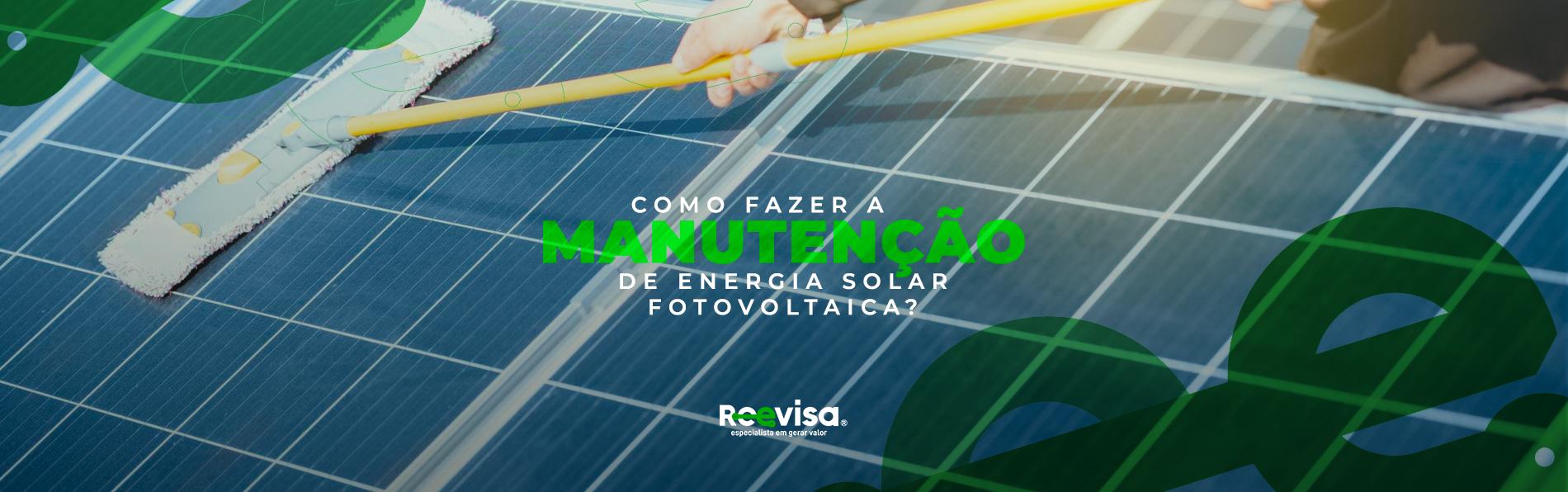 Energia solar fotovoltaica: como fazer a manutenção?