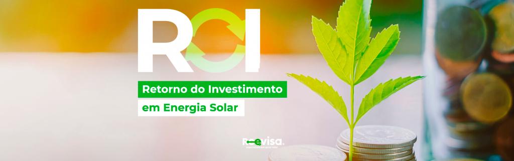 Investimento em energia solar: como calcular o retorno obtido