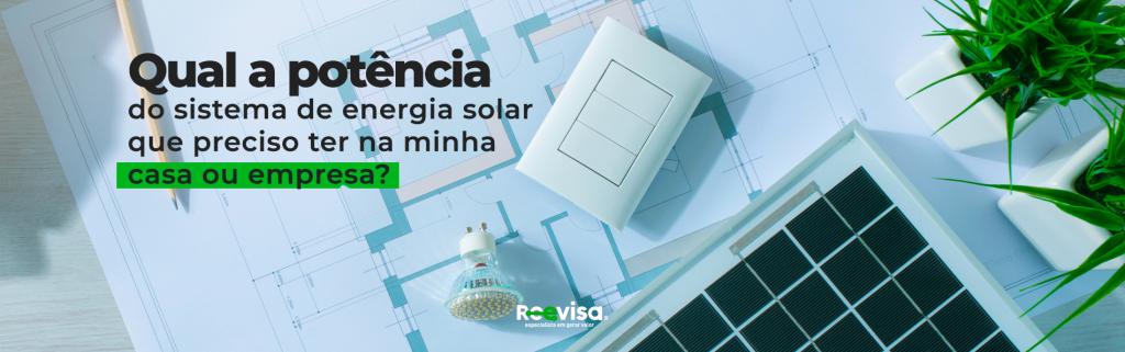 Sistema de energia solar: qual a importância da potência?