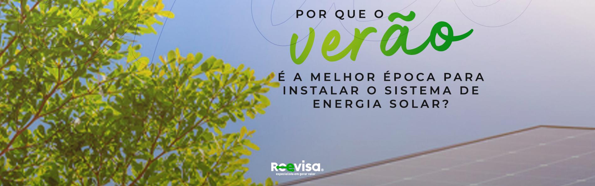 Sistema de energia solar: saiba por que instalar no verão