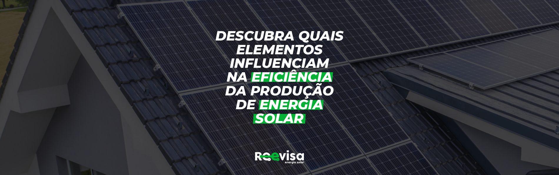 Eficiência energética na energia solar: fatores de influência