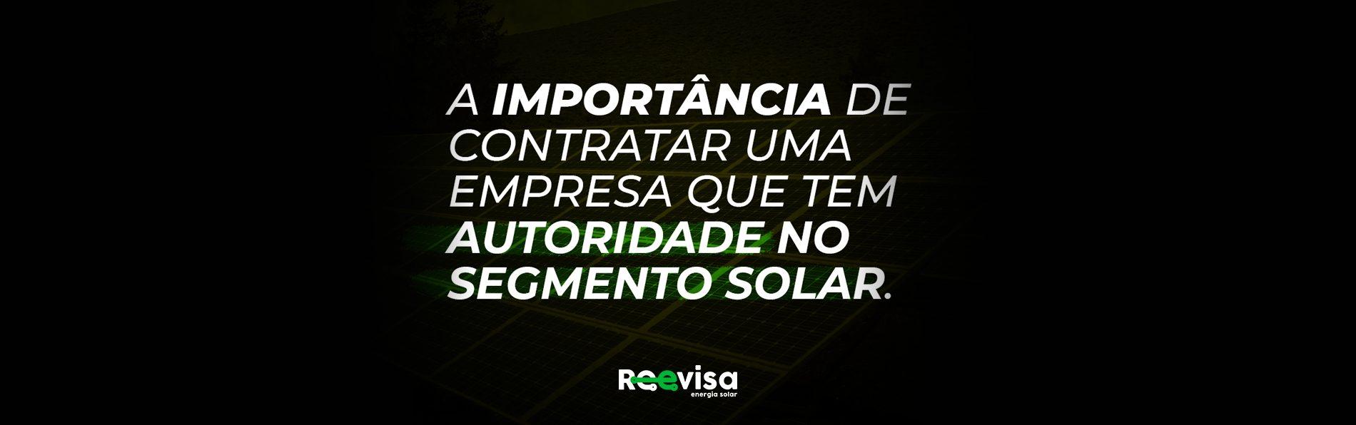 Empresa de energia solar: a importância de contratar a melhor