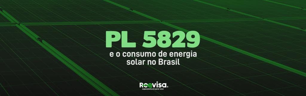 Consumo de energia solar no Brasil: o que diz o PL 5829
