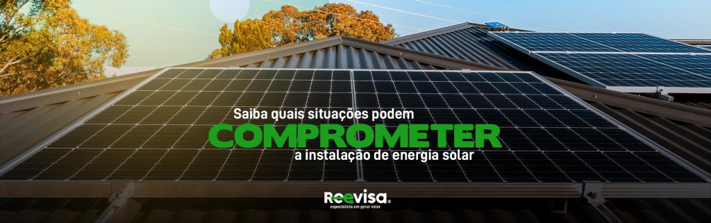Instalação de energia solar: erros que comprometem o sistema