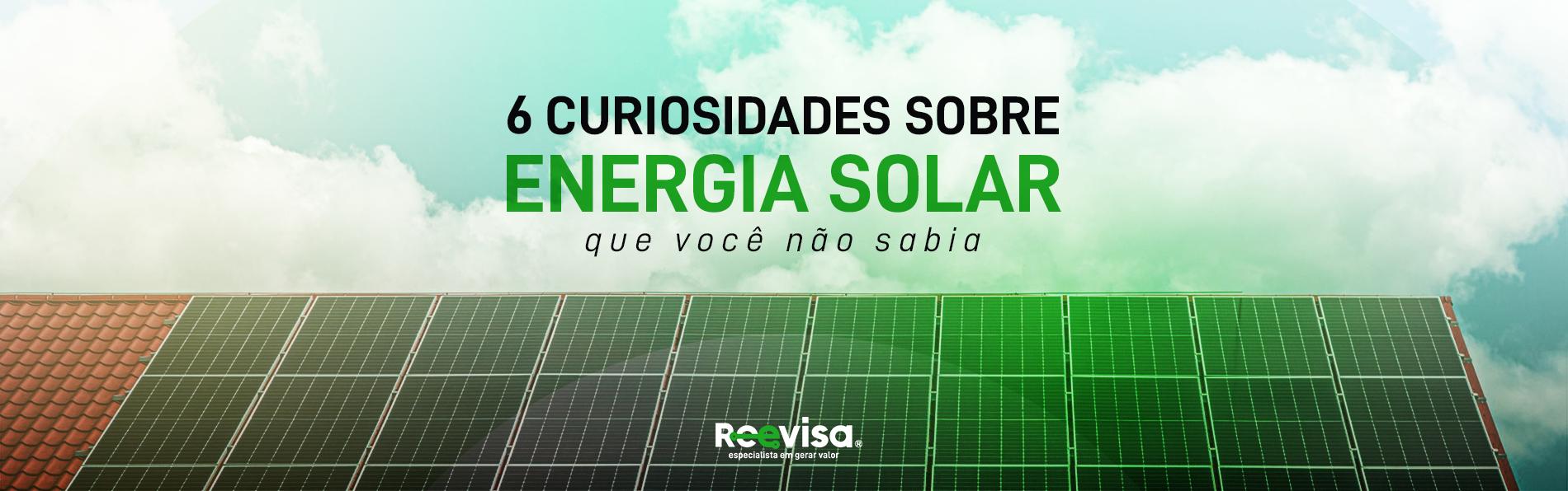 8 curiosidades sobre energia solar que você não sabia