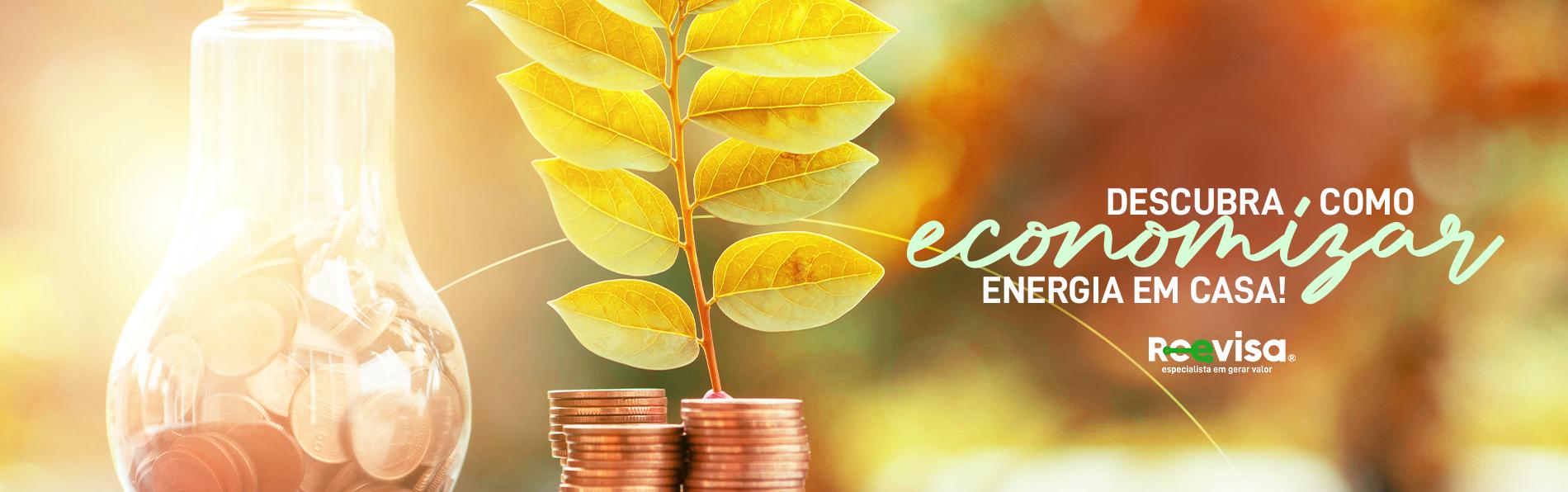 Economia de energia: descubra como economizar em casa